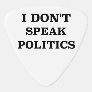 Ich spreche nicht Politik Plektrum
