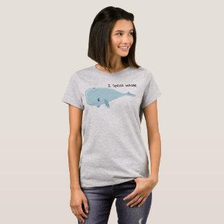 Ich spreche Wal   T-Shirt