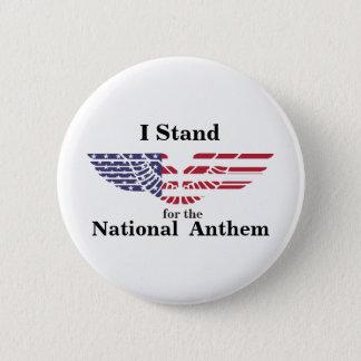 Ich stehe für die Nationalhymne Runder Button 5,7 Cm