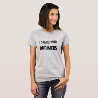 Ich stehe mit Träumern T-Shirt