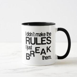 Ich stellte nicht die Regeln auf, die ich sie Tasse