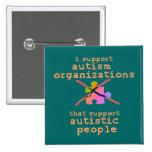 Ich stütze Autismus-Organisations-Knöpfe Anstecknadel