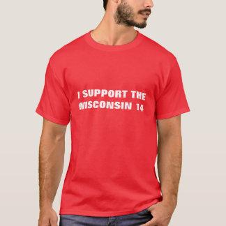 Ich stütze das Wisconsin 14 T-Shirt