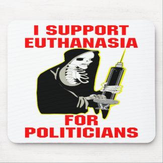 Ich stütze Euthanasie für Politiker Mauspads