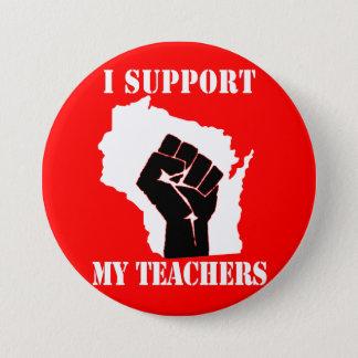 Ich stütze meine Lehrer Runder Button 7,6 Cm