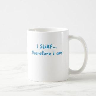 ICH SURFE… deshalb mich bin Kaffeetasse