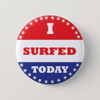 Ich surfte heute runder button 5,1 cm