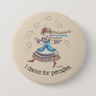Ich tanze für Perogies, Pierogies, pyrohy Ukrainer Runder Button 7,6 Cm