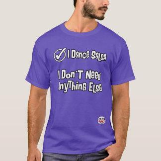 Ich tanze Salsa… Ich benötige nicht noch etwas T-Shirt