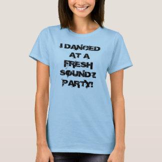 ICH TANZTE AN EINEM NEUEN SOUNDZ PARTY! T-Shirt
