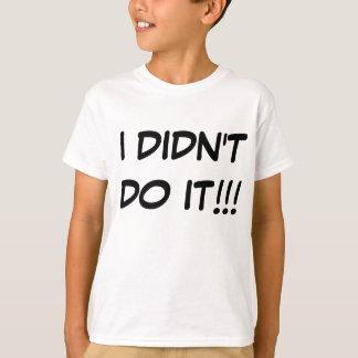 """""""ICH TAT ES NICHT """" T-Shirt"""