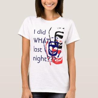Ich tat, welches gestern Abend? T-Shirt