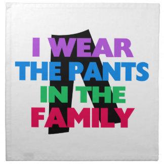 Ich trage die Hosen in der Familie Serviette