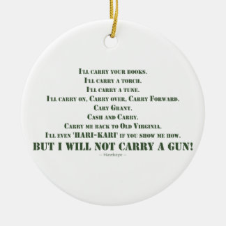Ich trage nicht ein Gewehr Keramik Ornament