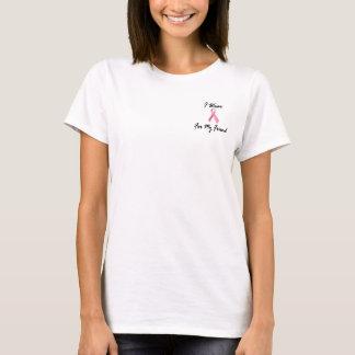Ich trage Rosa für meinen Brustkrebs des Freund-1 T-Shirt
