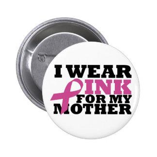 Ich trage Rosa für meinen Mutterknopf Runder Button 5,7 Cm