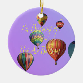 Ich träume von den Heißluft-Ballonen Rundes Keramik Ornament