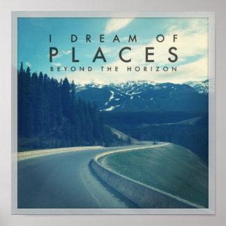 Ich träume von den Plätzen über dem Horizont Poster