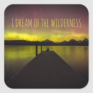 Ich träume von den Wildnis-Aurora Borealis Quadratischer Aufkleber