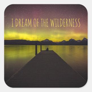 Ich träume von der Wildnis-Aurora Borealis Quadratischer Aufkleber