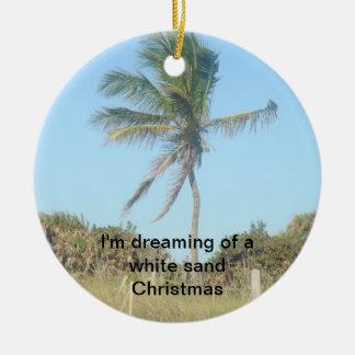 Ich träume von einem weißen Sand Weihnachten Rundes Keramik Ornament