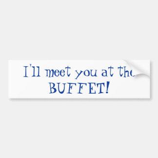 Ich treffe Sie am BUFFET! Autoaufkleber
