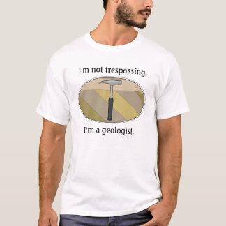 Ich trete nicht, ich bin ein Geologe über T-Shirt
