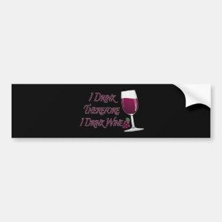 Ich trinke deshalb mich trinke Wein Autoaufkleber