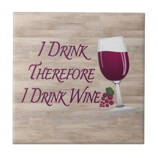 Ich trinke deshalb mich trinke Wein Keramikfliese