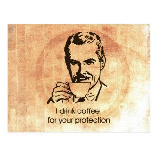 Ich trinke Kaffee für Ihren Schutz Postkarte