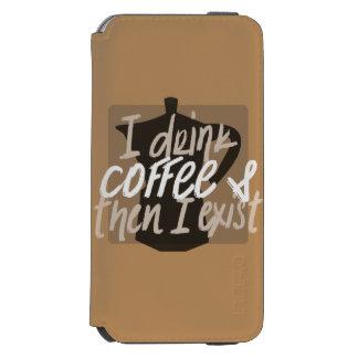 Ich trinke Kaffee, zuerst dann, das ich lustiges Incipio Watson™ iPhone 6 Geldbörsen Hülle