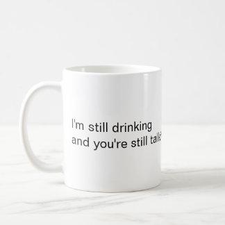"""""""Ich trinke noch"""" Tasse"""
