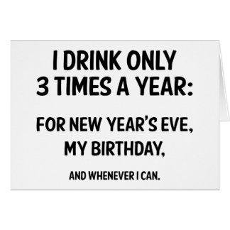 Ich trinke nur 3 Mal pro Jahr Karte