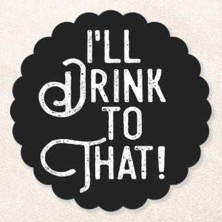 Ich trinke zu diesem   Party-Beifall   Feier Untersetzer