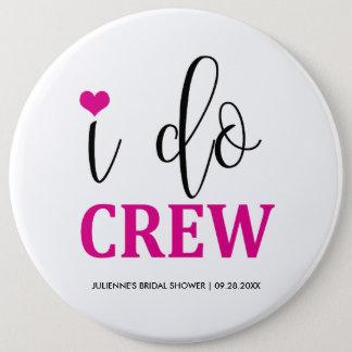 Ich tue Crew-niedlichen Herz-heißes Runder Button 15,3 Cm