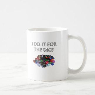 Ich tue es für die Würfel (Würfel des Stapel-O) Kaffeetasse