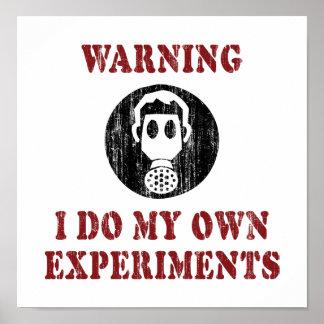 Ich tue meine eigenen Experimente - lustigen Poster