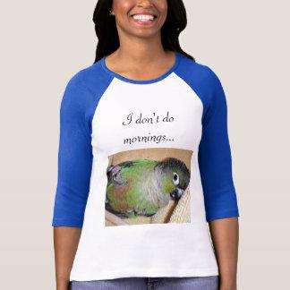 Ich tue nicht Morgen…  Grünes-cheeked conure T-Shirt