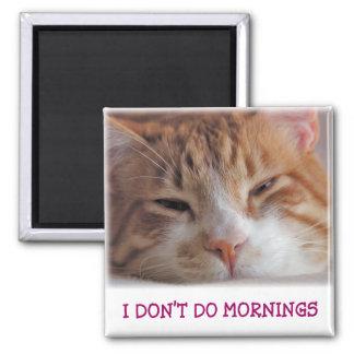 Ich tue nicht Morgen-Magneten Quadratischer Magnet