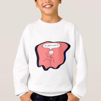 Ich tue, was ich Stockzahl will Sweatshirt