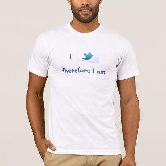 Ich tweete deshalb ich bin T-Shirt