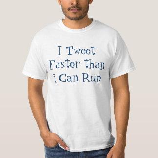 Ich tweete schneller, als ich laufen kann T-Shirt