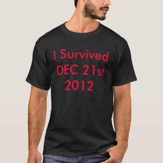 ICH ÜBERLEBTE am 21. Dezember 2012 T - T-Shirt