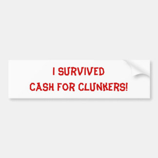 Ich überlebte Bargeld für Clunkers! Autoaufkleber