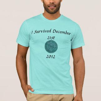 Ich überlebte das Ende des Worl T-Shirt