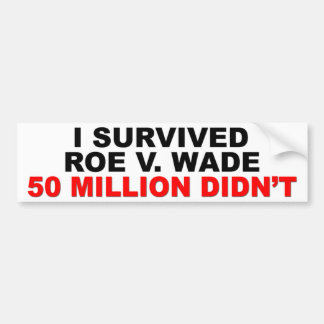 Ich überlebte Rogen V. Wade! Autoaufkleber