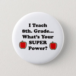 Ich unterrichte 8. Grad Runder Button 5,1 Cm