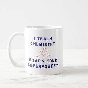 Ich unterrichte Chemie, was Ihre Supermacht ist? Kaffeetasse