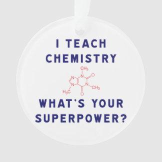 Ich unterrichte Chemie, was Ihre Supermacht ist? Ornament
