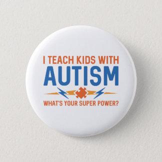 Ich unterrichte Kinder mit Autismus Runder Button 5,1 Cm